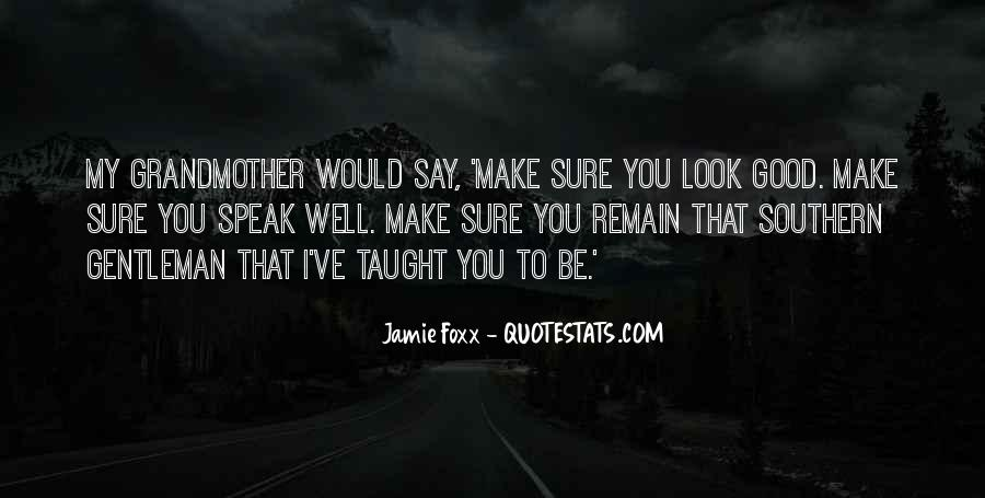 I Taught You Well Quotes #1485645