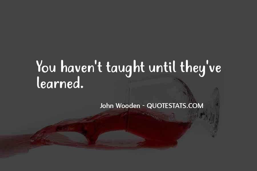 I Taught You Well Quotes #3581