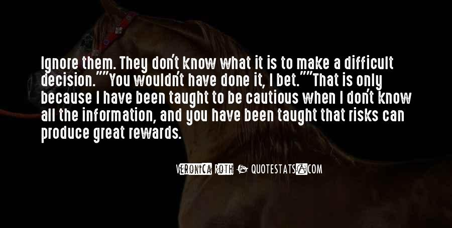 I Taught You Well Quotes #6007
