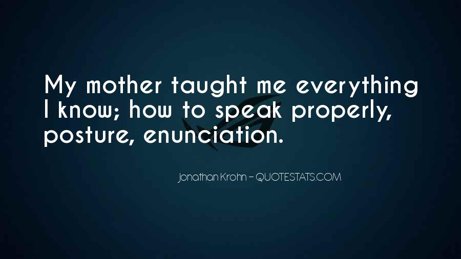 I Taught You Well Quotes #9321