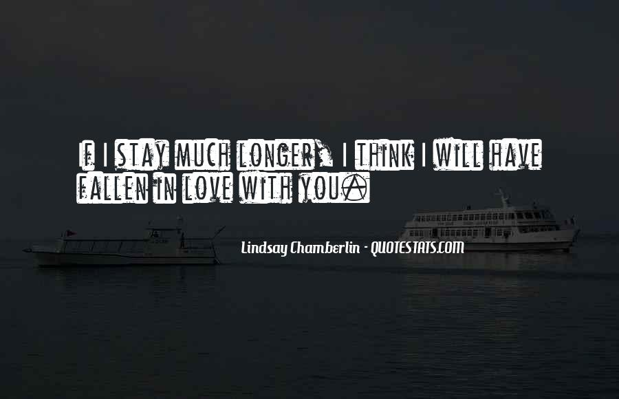 I Think I Have Fallen In Love Quotes #1348687