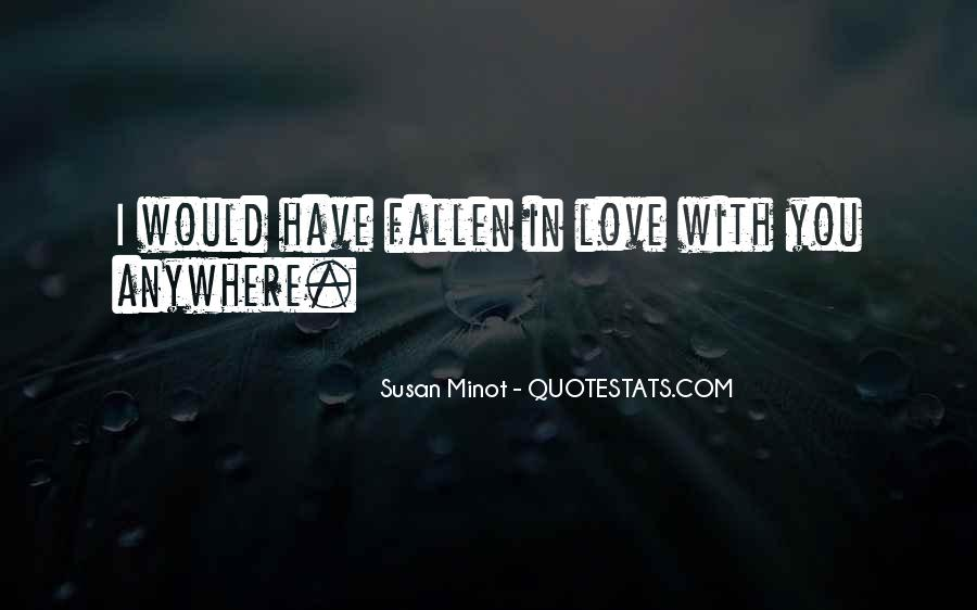 I Think I Have Fallen In Love Quotes #145385