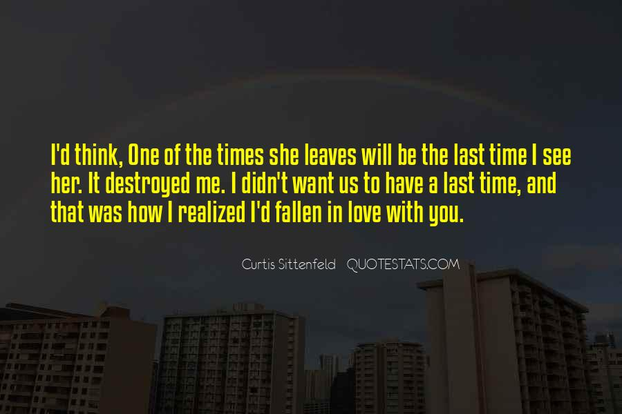 I Think I Have Fallen In Love Quotes #1781318