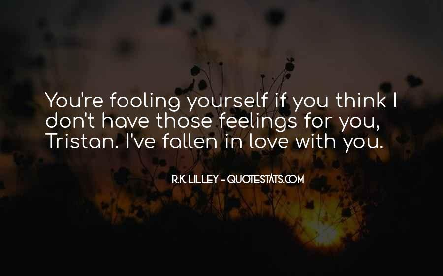 I Think I Have Fallen In Love Quotes #1857005