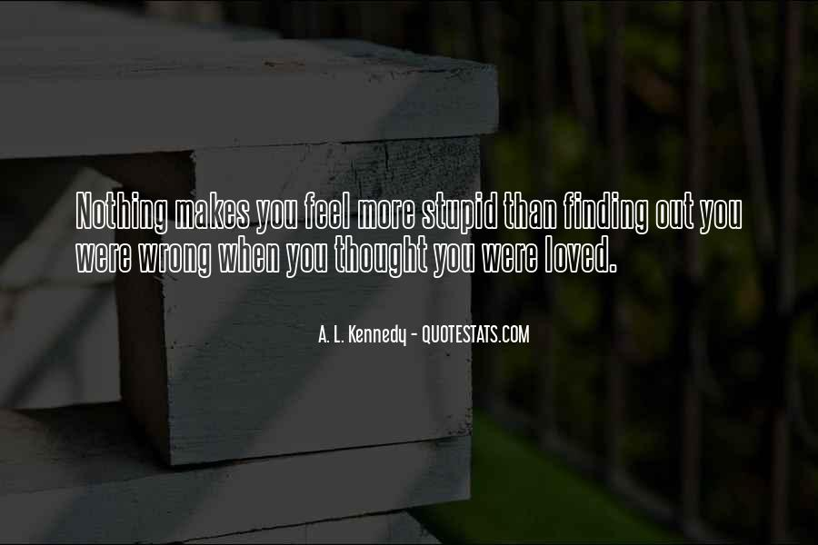 I Thought I Loved You But I Was Wrong Quotes #752561