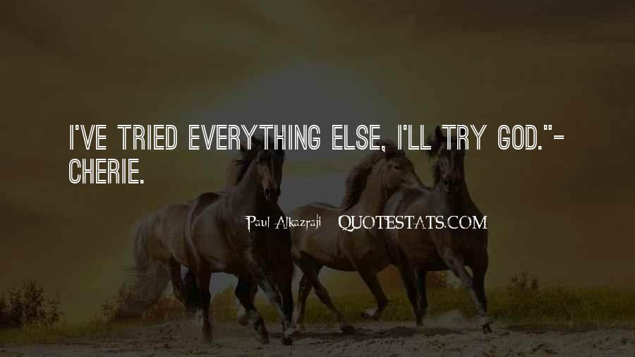 I Tried Everything Quotes #1097874