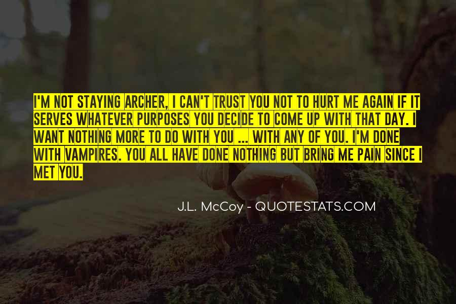 I Trust You But You Hurt Me Quotes #1079326