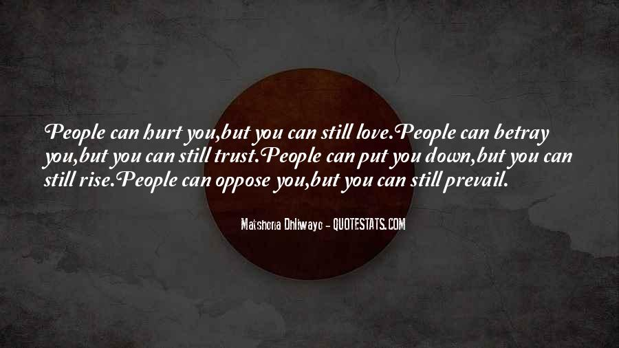 I Trust You But You Hurt Me Quotes #228371