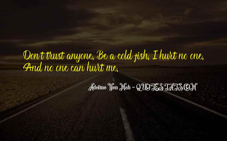 I Trust You But You Hurt Me Quotes #316578