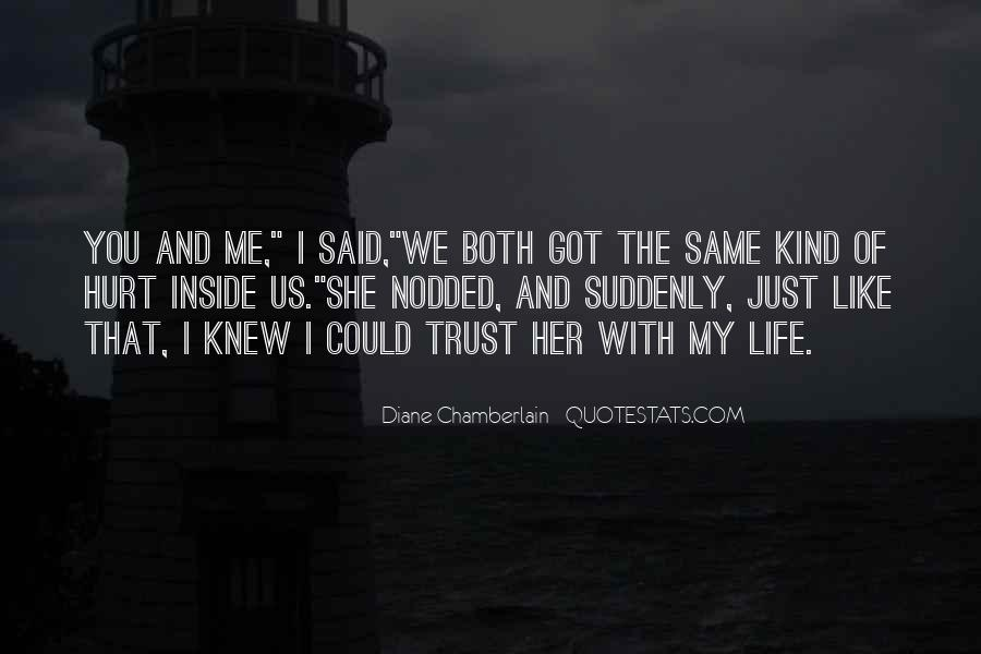 I Trust You But You Hurt Me Quotes #428493