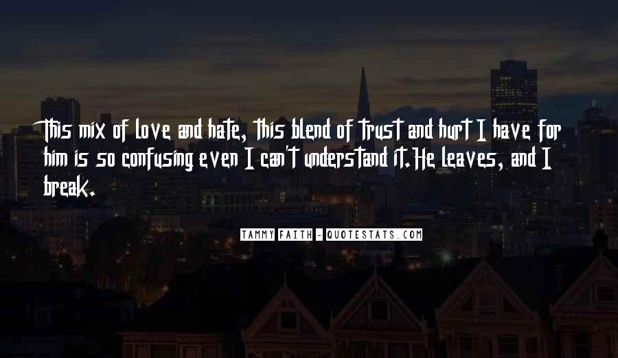 I Trust You But You Hurt Me Quotes #486991