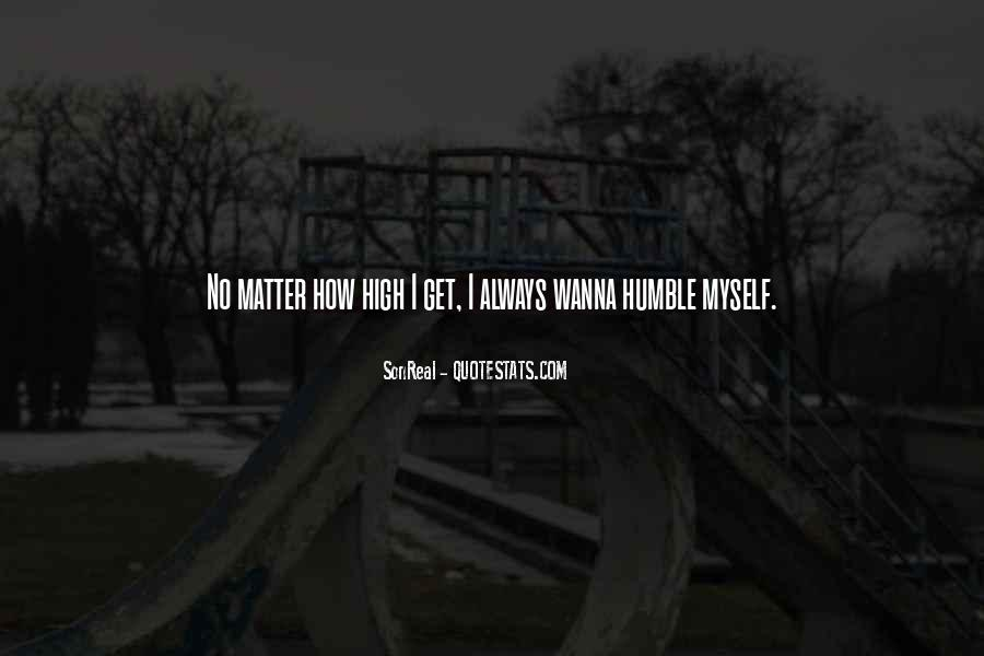 I Wanna Get High Quotes #825044