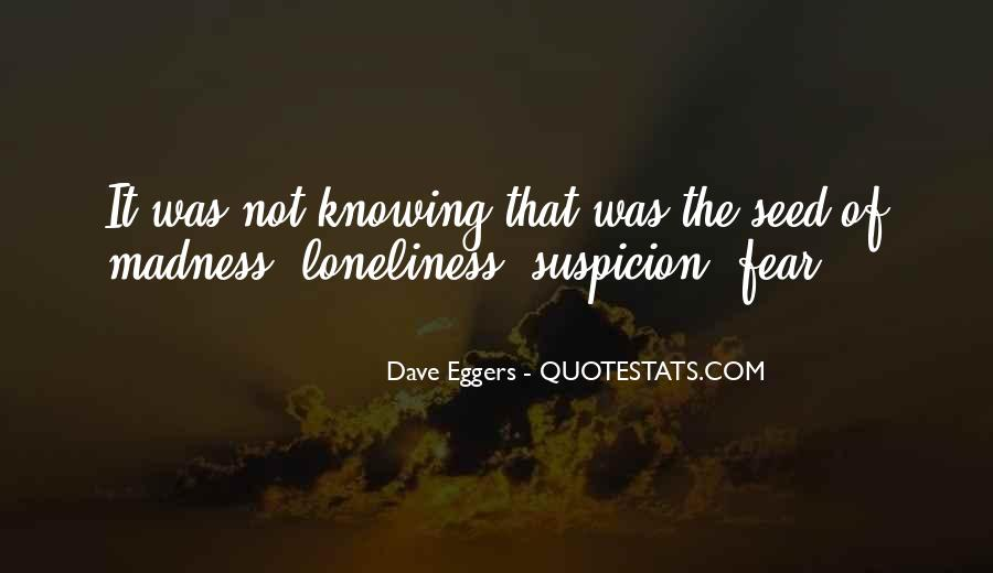 Quotes About Fear And Suspicion #1600064