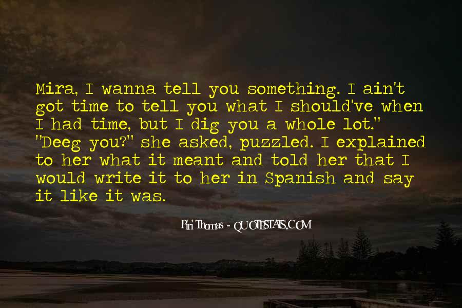 I Wanna Say Something To You Quotes #638804