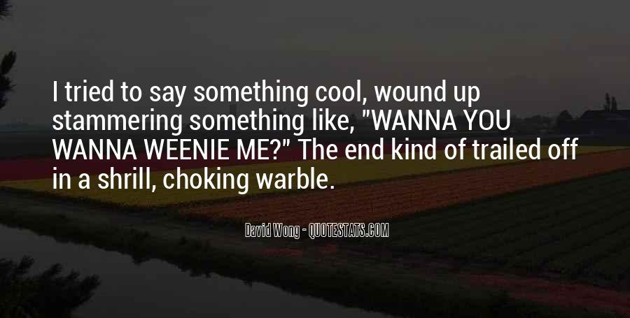 I Wanna Say Something To You Quotes #708203
