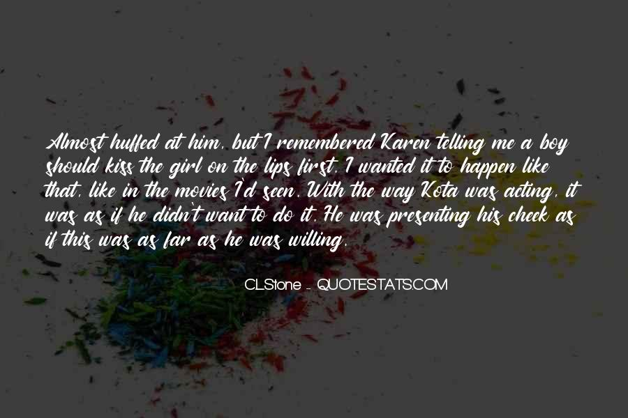 I Want A Girl Like Quotes #328589