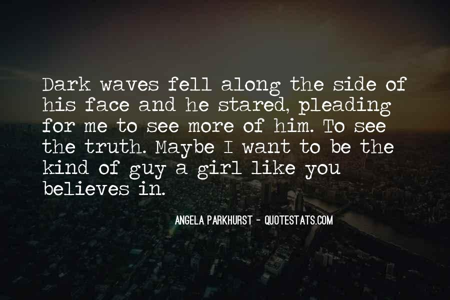 I Want A Girl Like Quotes #426153