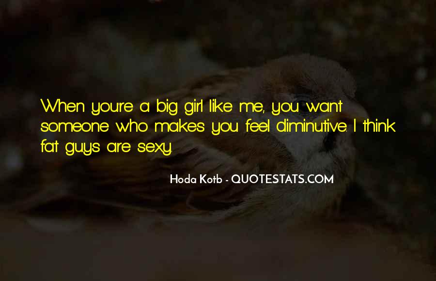 I Want A Girl Like Quotes #464542