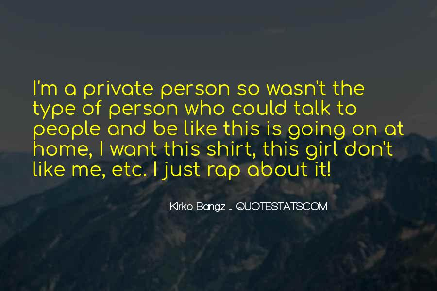 I Want A Girl Like Quotes #834702