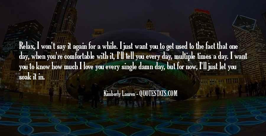 I Want Just You Quotes #61617