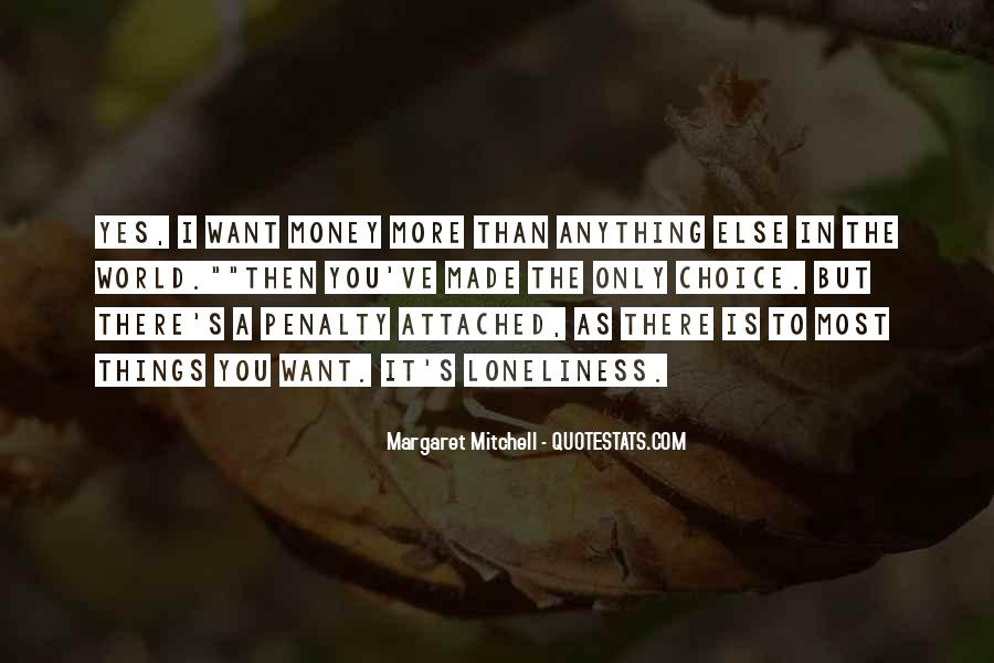 I Want More Money Quotes #1053372