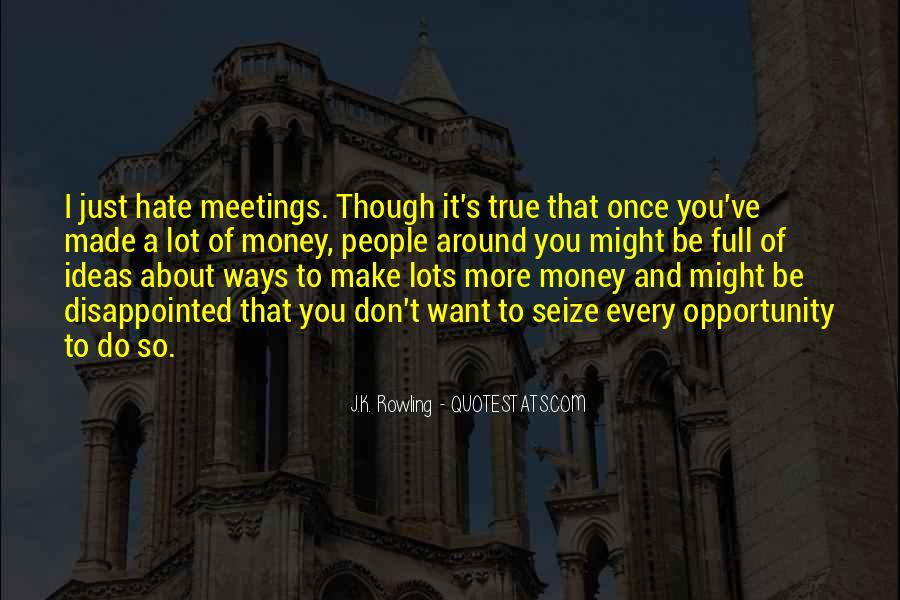 I Want More Money Quotes #1113351