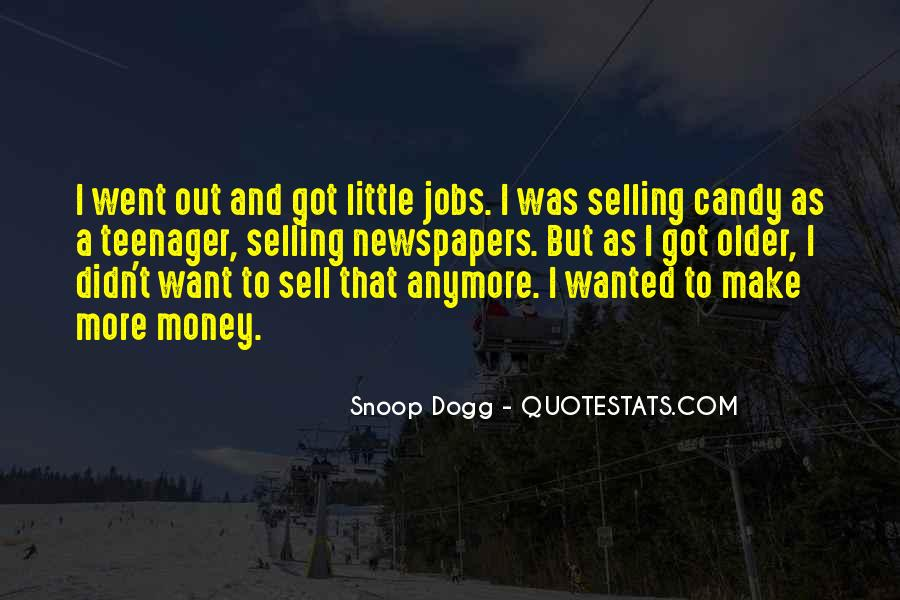 I Want More Money Quotes #1217657