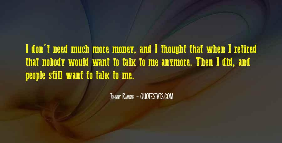 I Want More Money Quotes #1269111