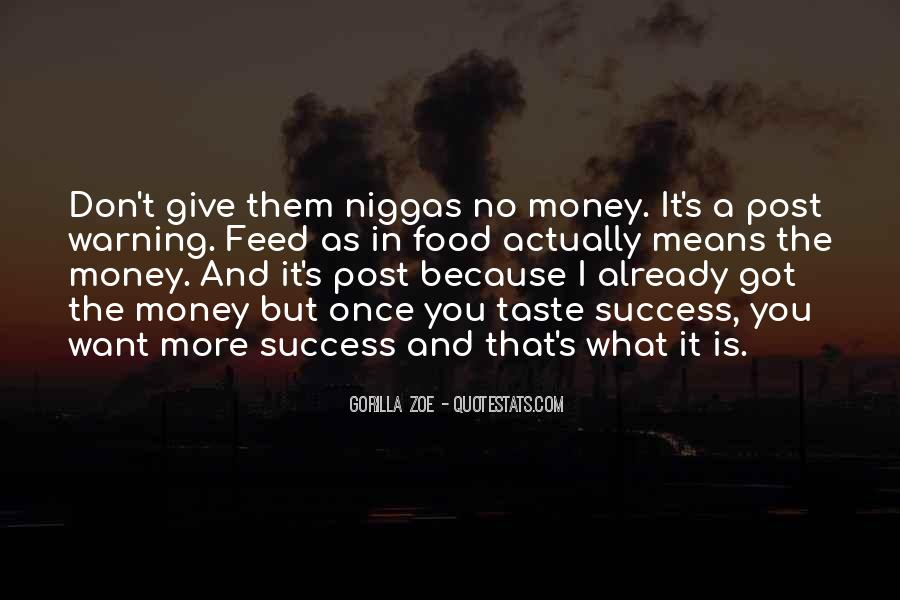 I Want More Money Quotes #1326734