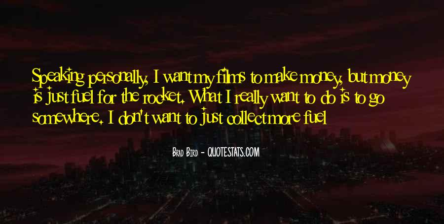 I Want More Money Quotes #1501721