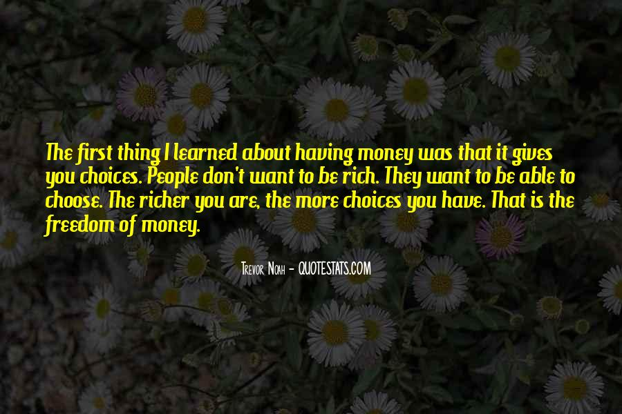 I Want More Money Quotes #1544671