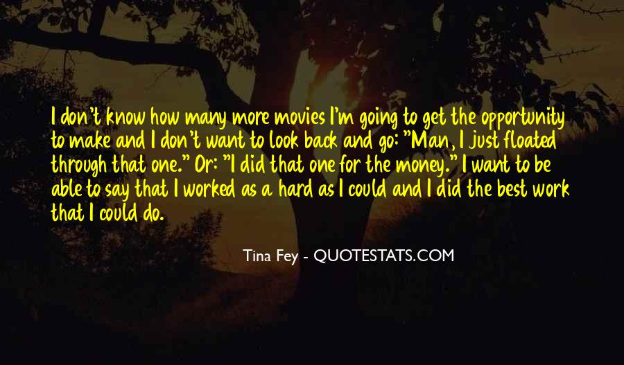 I Want More Money Quotes #1551521