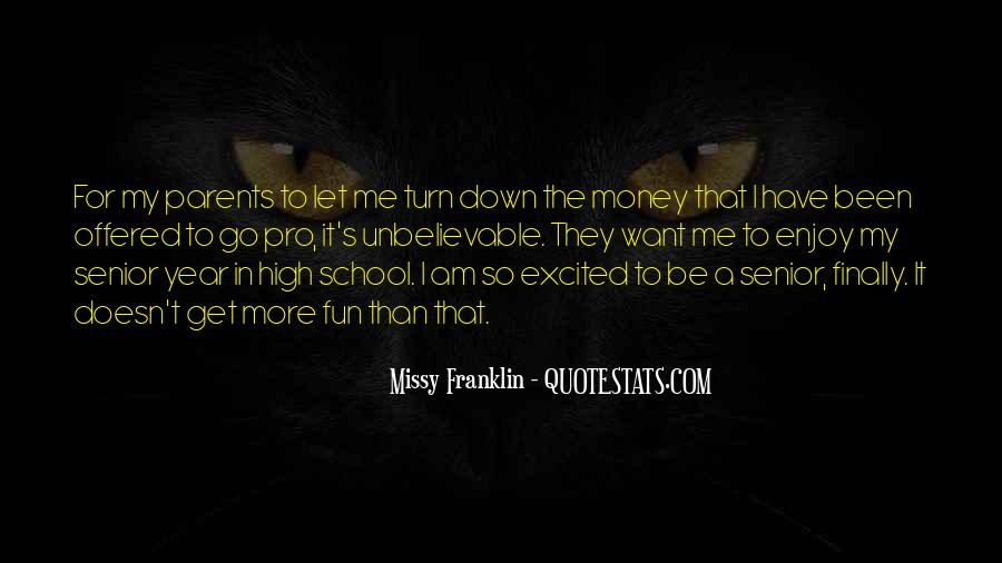 I Want More Money Quotes #1614255