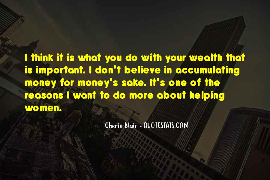 I Want More Money Quotes #1679743