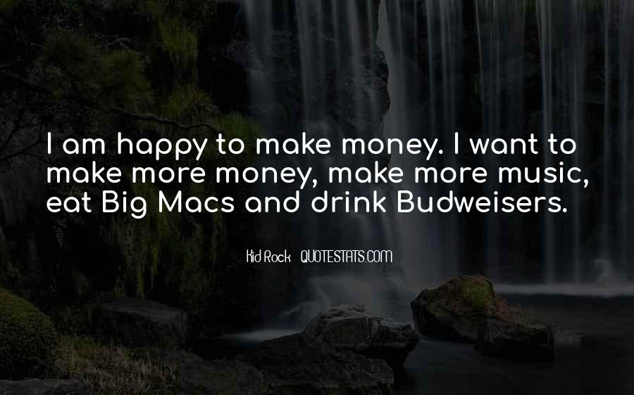 I Want More Money Quotes #1779510