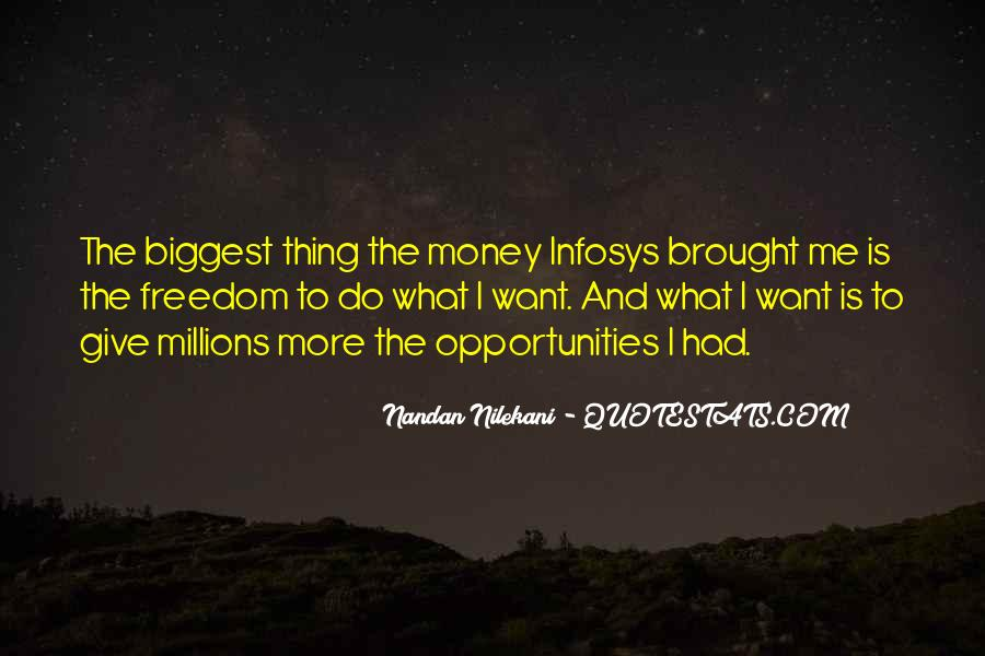 I Want More Money Quotes #1836075