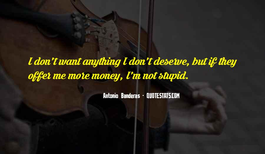 I Want More Money Quotes #1852829
