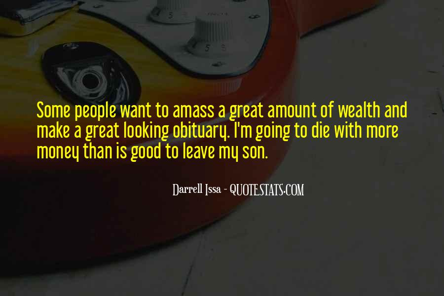 I Want More Money Quotes #343395
