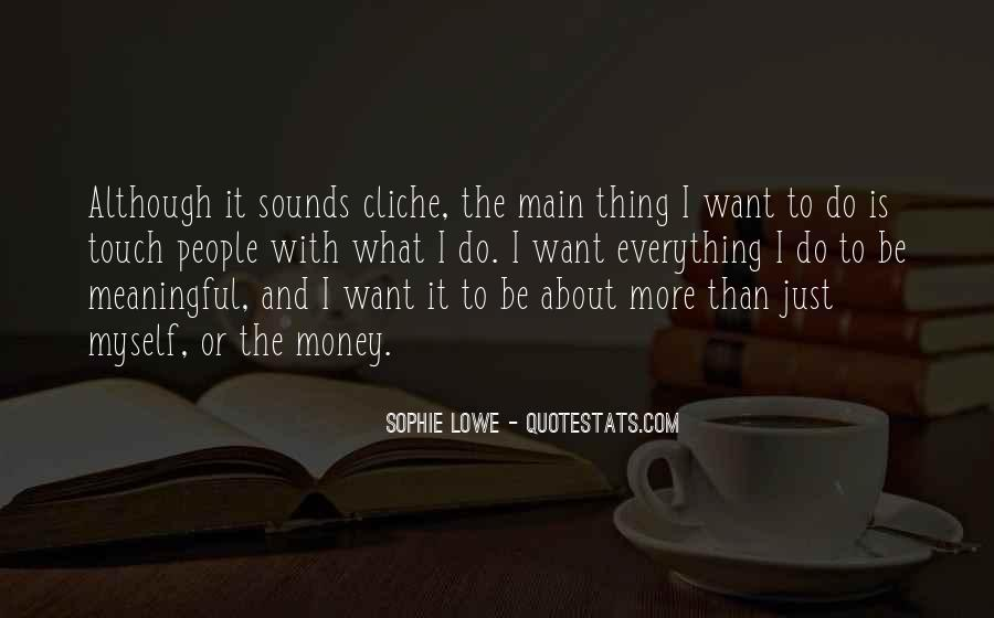 I Want More Money Quotes #403868