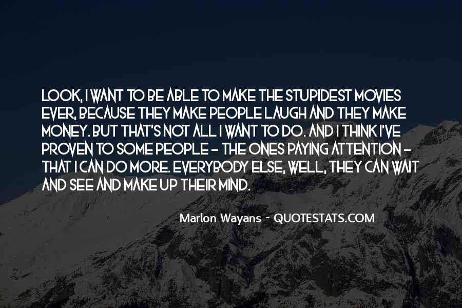 I Want More Money Quotes #517866