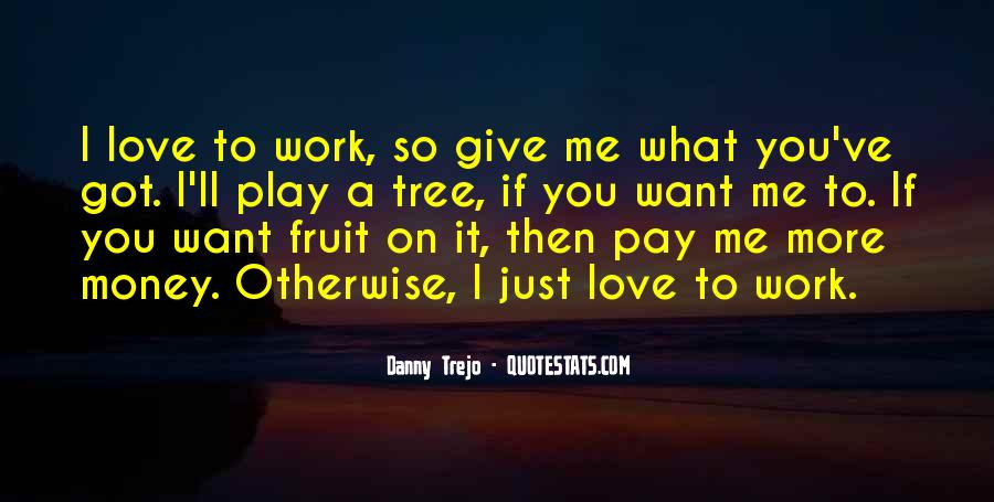 I Want More Money Quotes #576853