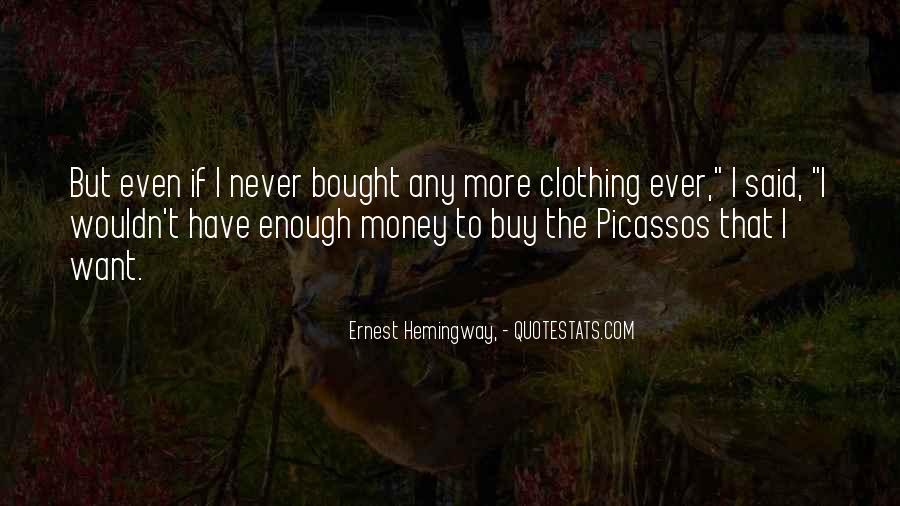 I Want More Money Quotes #654160