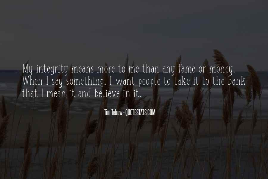 I Want More Money Quotes #659892