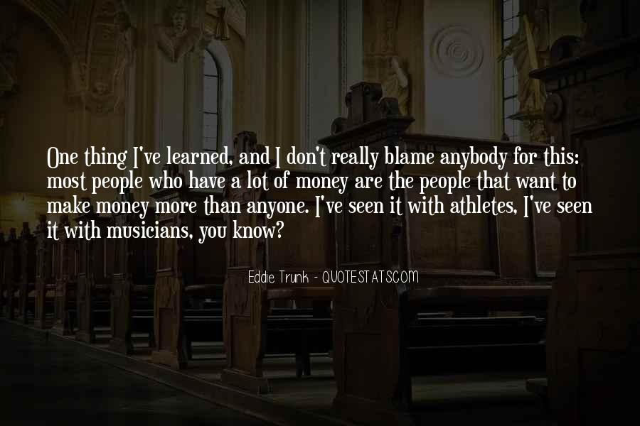 I Want More Money Quotes #692060