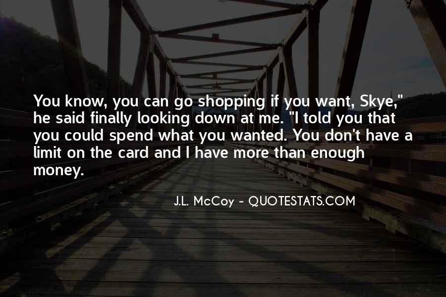 I Want More Money Quotes #699694
