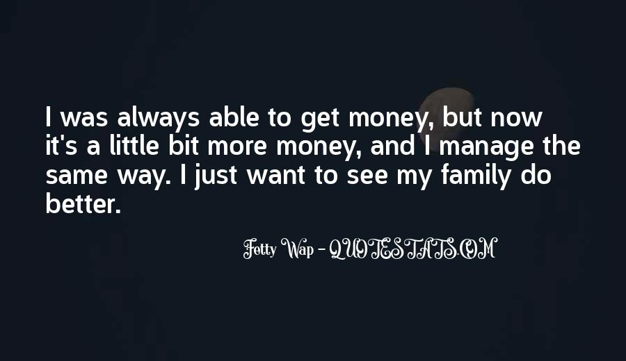 I Want More Money Quotes #76640