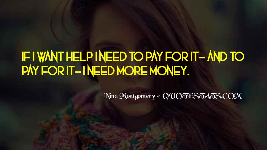 I Want More Money Quotes #789195