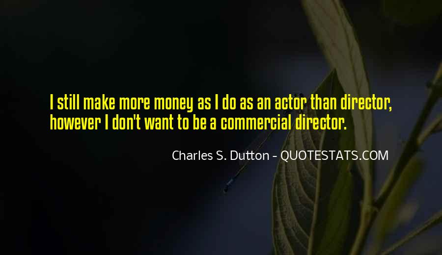I Want More Money Quotes #840447