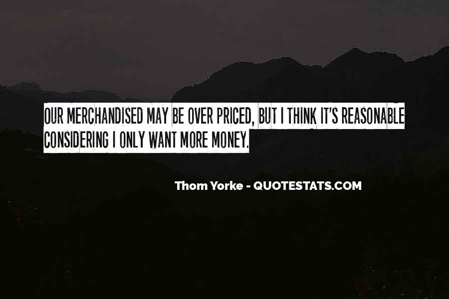 I Want More Money Quotes #987830