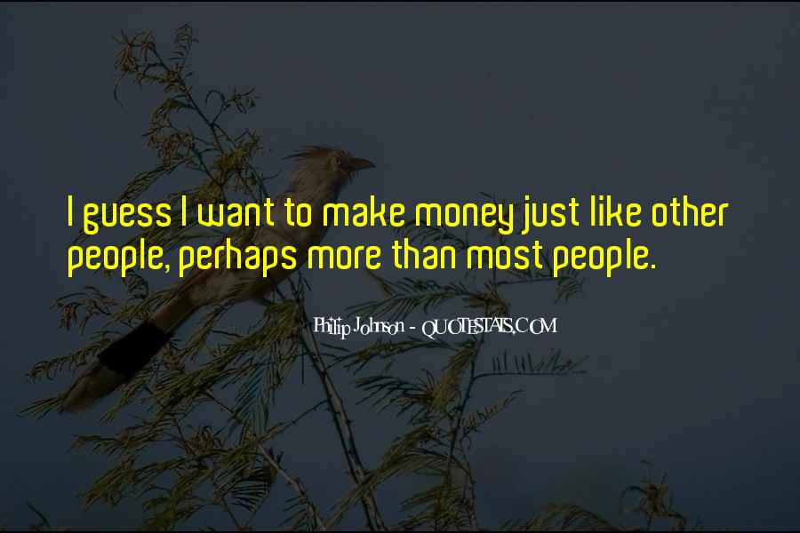I Want More Money Quotes #997393